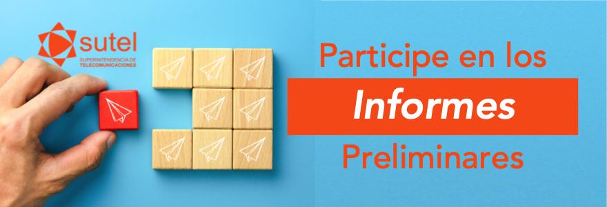Participe de los Informes Preliminares