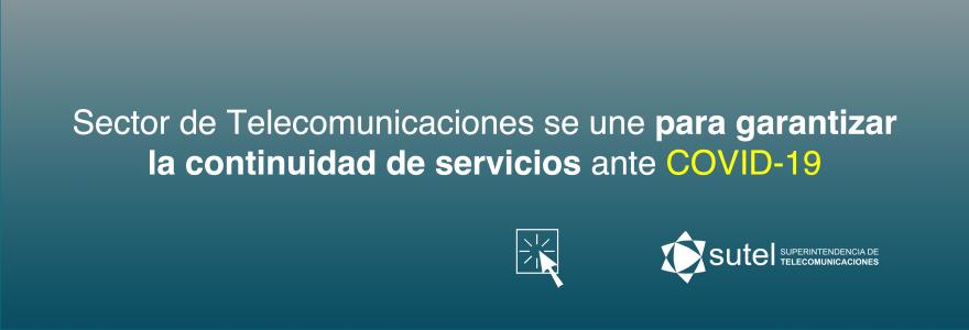 Sector de Telecomunicaciones se une para garantizar la continuidad de servicios ante Covid-19