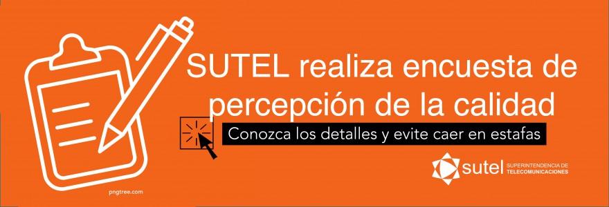 SUTEL realiza encuesta de percepción de la calidad, conozca los detalles y evite caer en estafas